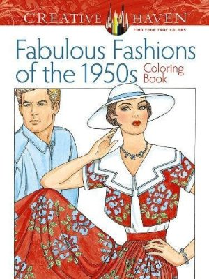 Adult Coloring Book Creative Haven Fabulous Fashions of the 1950s Coloring Book (Creative Haven Coloring Books)
