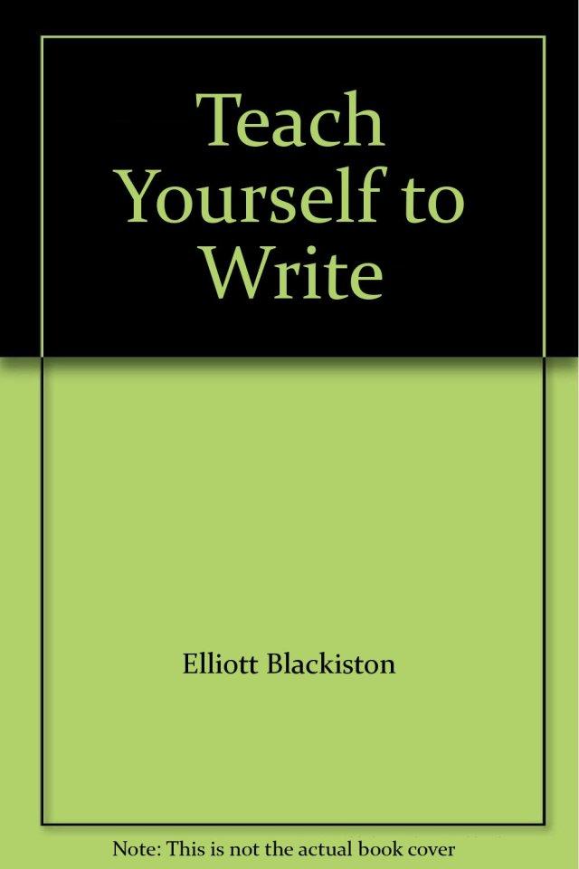 Teach Yourself to Write: Amazon.com: Books