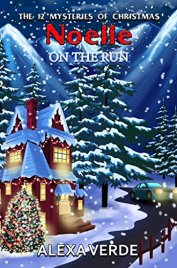 Noelle on the Run (THE 12 MYSTERIES OF CHRISTMAS Book 8) by [Verde, Alexa]