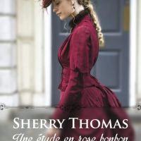 Lady Sherlock - Tome 1 - Une étude en rose bonbon : Sherry Thomas