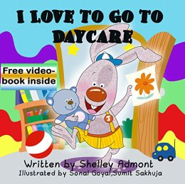 I Love to Go to Daycare (I Love to...Bedtime stories children's books collection Book 4) by [Admont, Shelley, Publishing, S.A.]