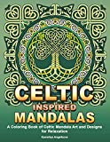Celtic Inspired Mandalas: A Coloring Book of Celtic Mandala Art and Designs for Relaxation