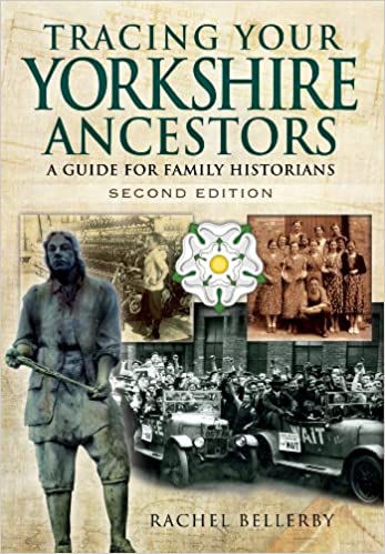 Tracing Your Yorkshire Ancestors: A Guide for Family Historians - Second Edition (Tracing your Ancestors) New