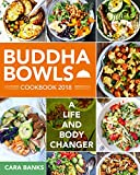 Buddha Bowls Cookbook 2018: A Life and Body Changer