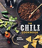 The Chili Cookbook: A History of the One-Pot Classic, with Cook-off Worthy Recipes from Three-Bean to Four-Alarm and Con Carne to Vegetarian