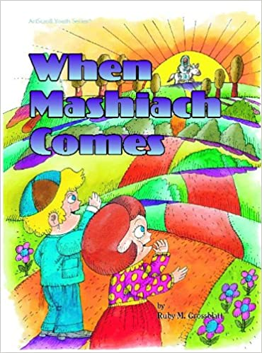 "Image result for ""When Mashiach Comes"""