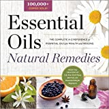 Essential Oils Natural Remedies: The Complete A-Z Reference of Essential Oils for Health and Healing
