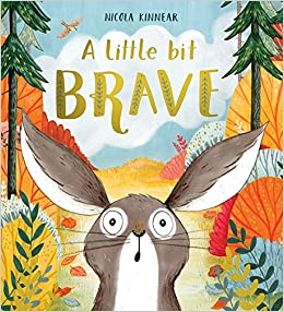 Image result for A little bit brave / Nicola Kinnear.