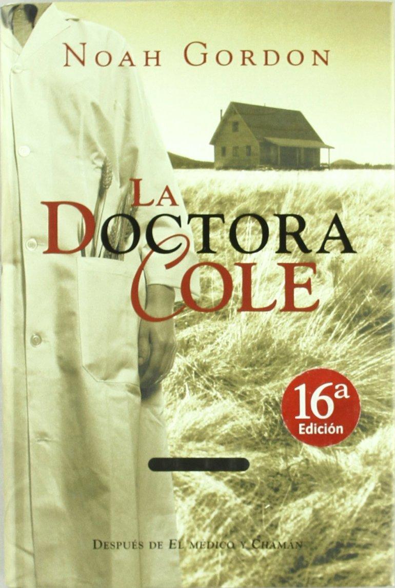 DOCTORA COLE, LA (HISTORICA): Amazon.es: GORDON, NOAH: Libros