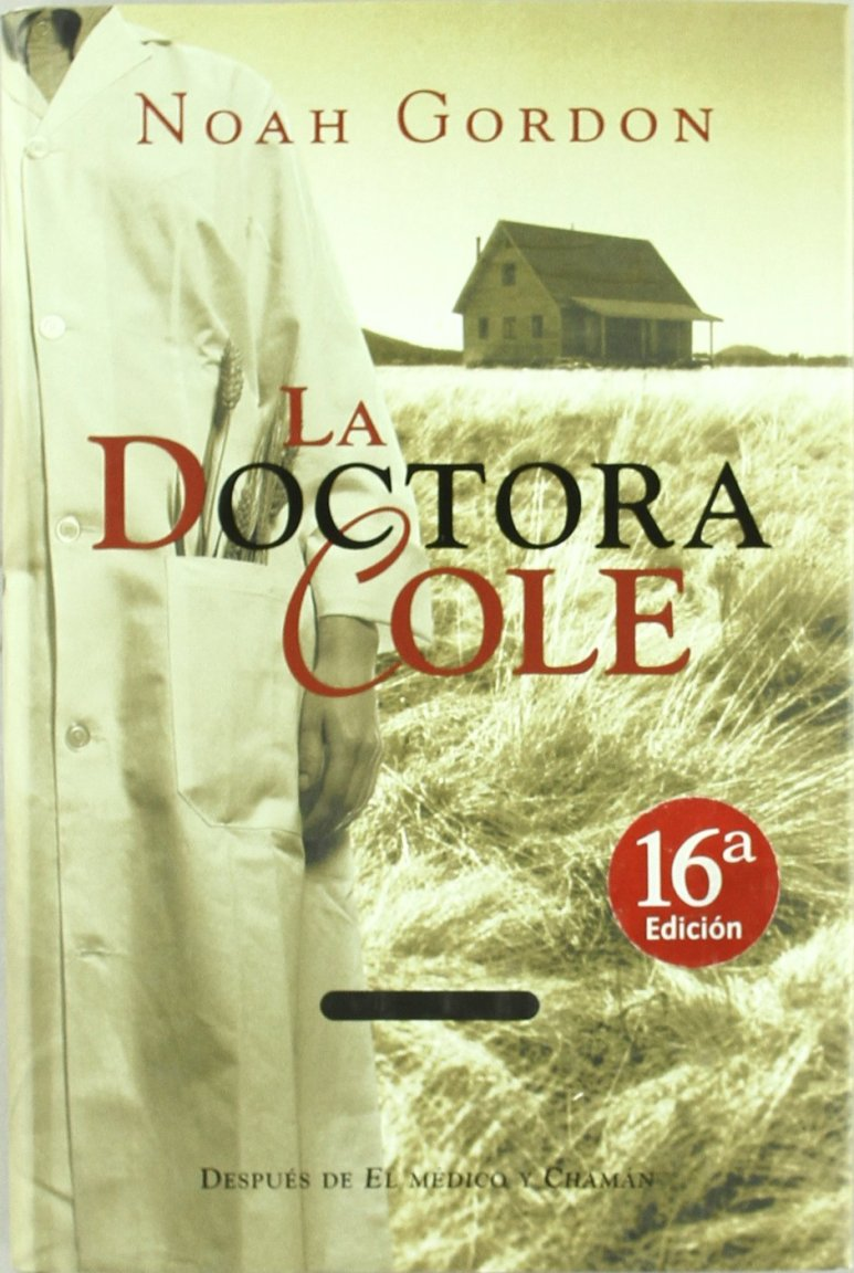 DOCTORA COLE, LA (HISTORICA): Amazon.es: GORDON, NOAH: Libros