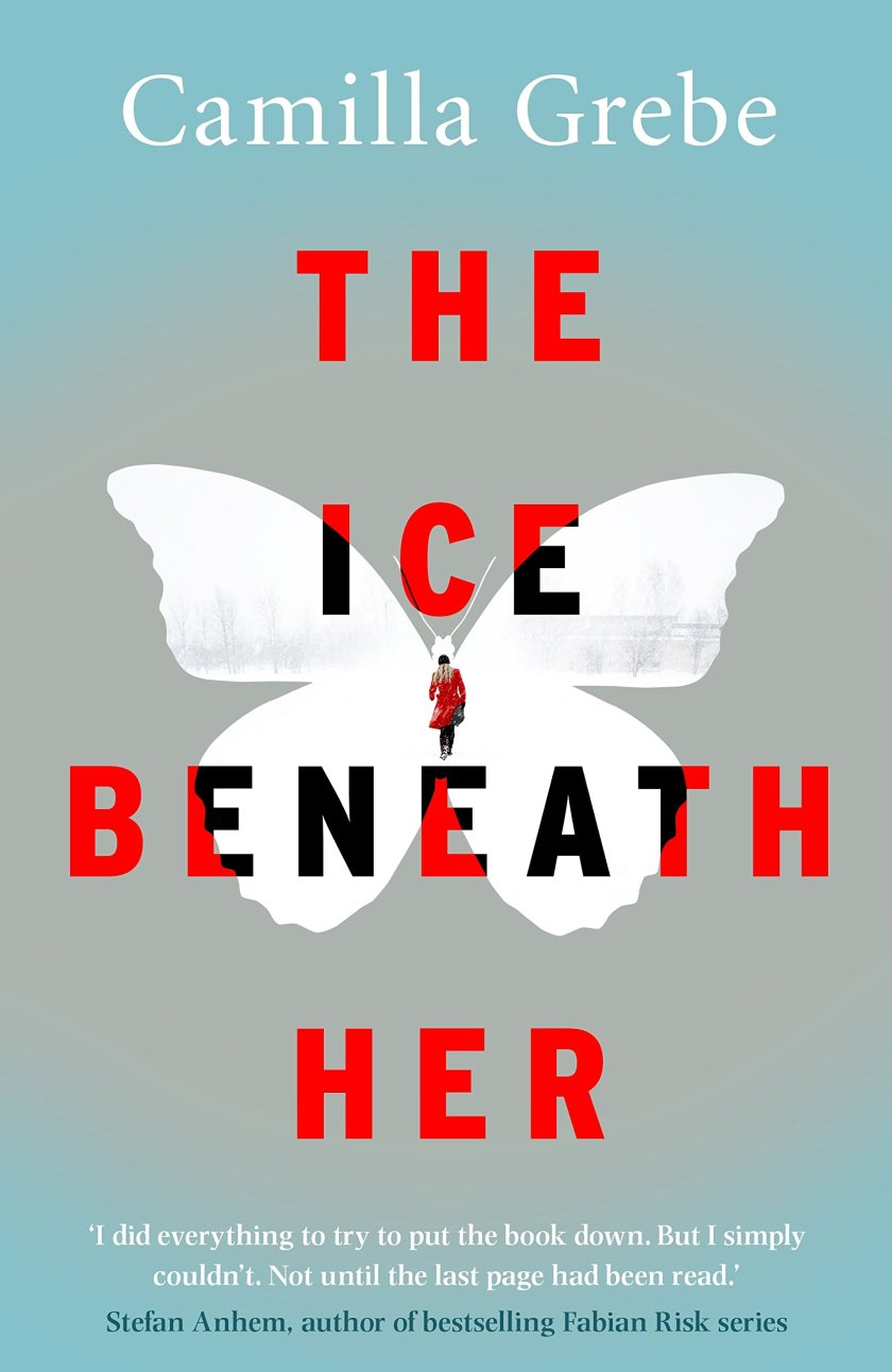 The Ice Beneath Her /book: Camilla Grebe: 9781785761973: Amazon ...