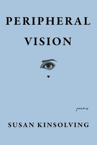 Image result for Peripheral Vision by poet Susan Kinsolving