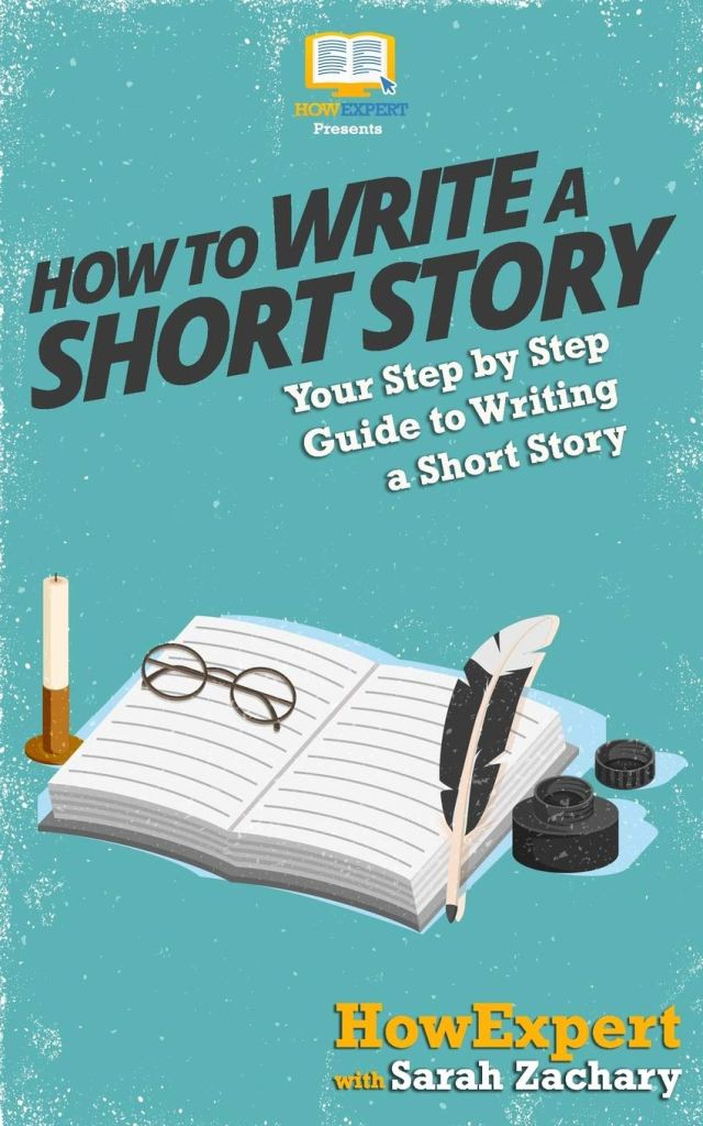 How To Write a Short Story: Your Step-By-Step Guide To Writing a