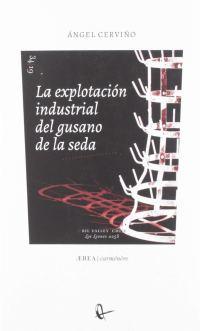La Explotación Industrial Del Gusano de Seda: 34 Ærea: Amazon.es: Cerviño  López, Ángel: Libros