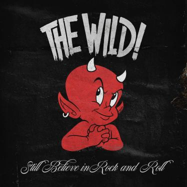 Still Believe In Rock And Roll: The Wild!, The Wild!: Amazon.es ...
