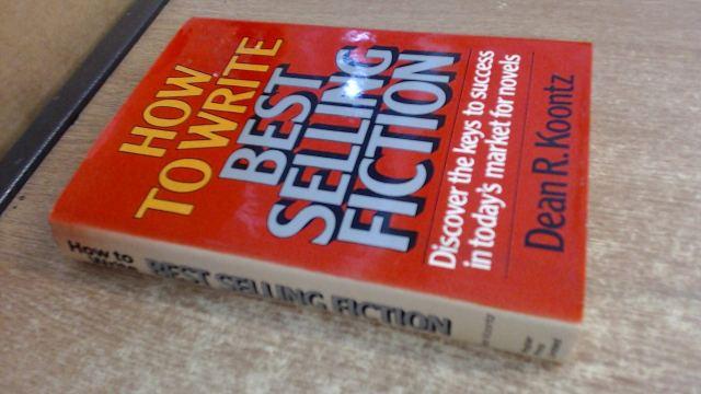 How to Write Best-selling Fiction : Koontz, Dean: Amazon.de: Bücher
