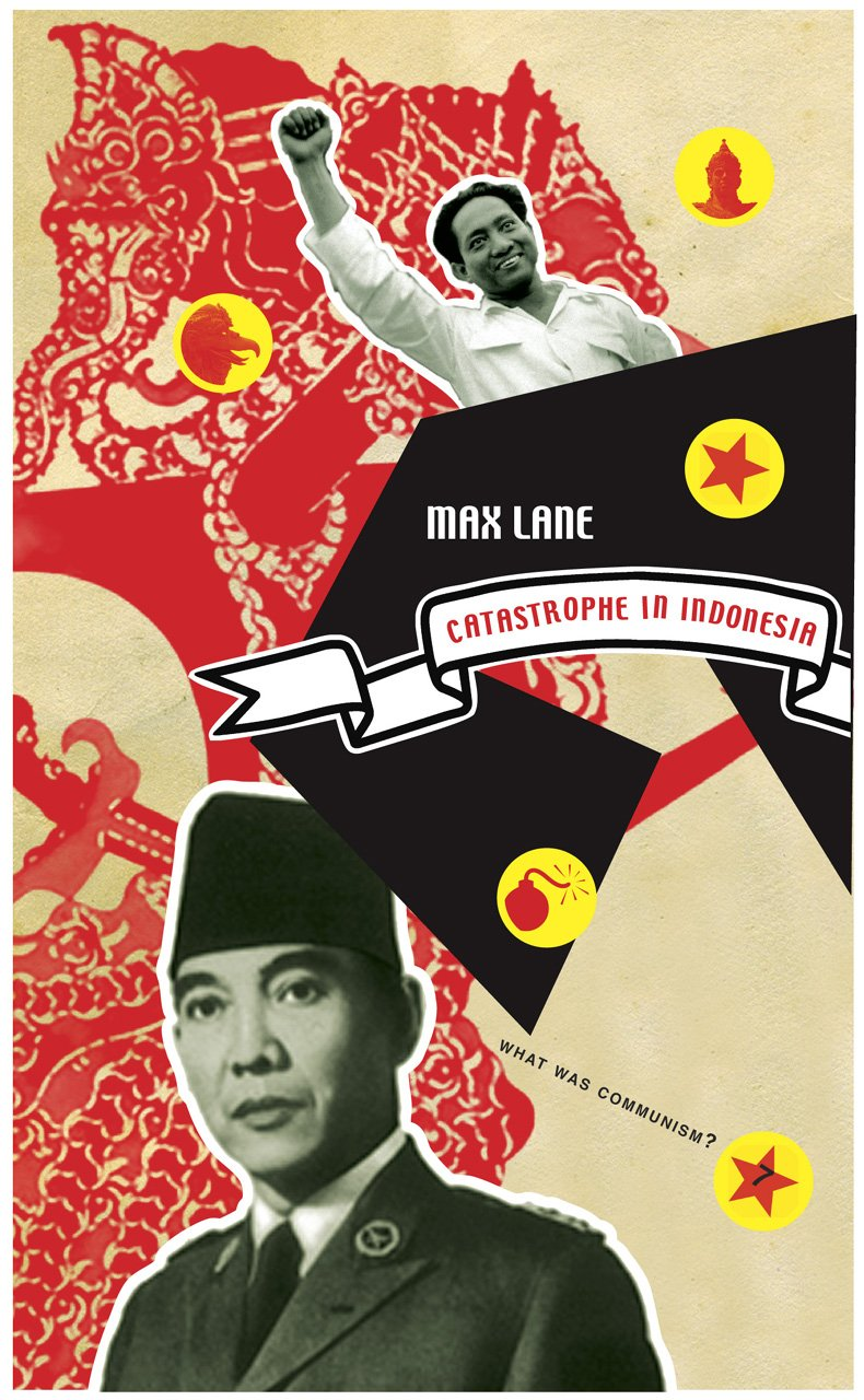 Catastrophe in Indonesia (What Was Communism?): Lane, Max: 9781906497675: Amazon.com: Books