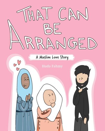 That Can Be Arranged: A Muslim Love Story: Fahmy, Huda ...