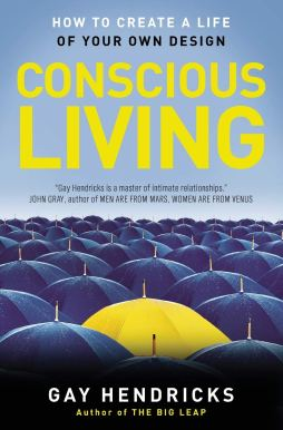 Conscious Living: Finding Joy in the Real World: Hendricks, Gay ...