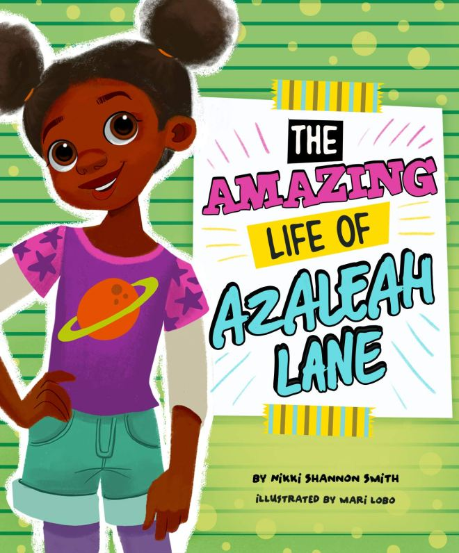 Amazon.com: The Amazing Life of Azaleah Lane (9781515844648): Smith, Nikki  Shannon, Lobo, Mari: Books