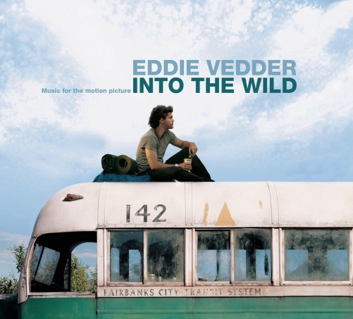 Music for Motion Picture Into The Wild: Multi-Artistes, Eddie ...