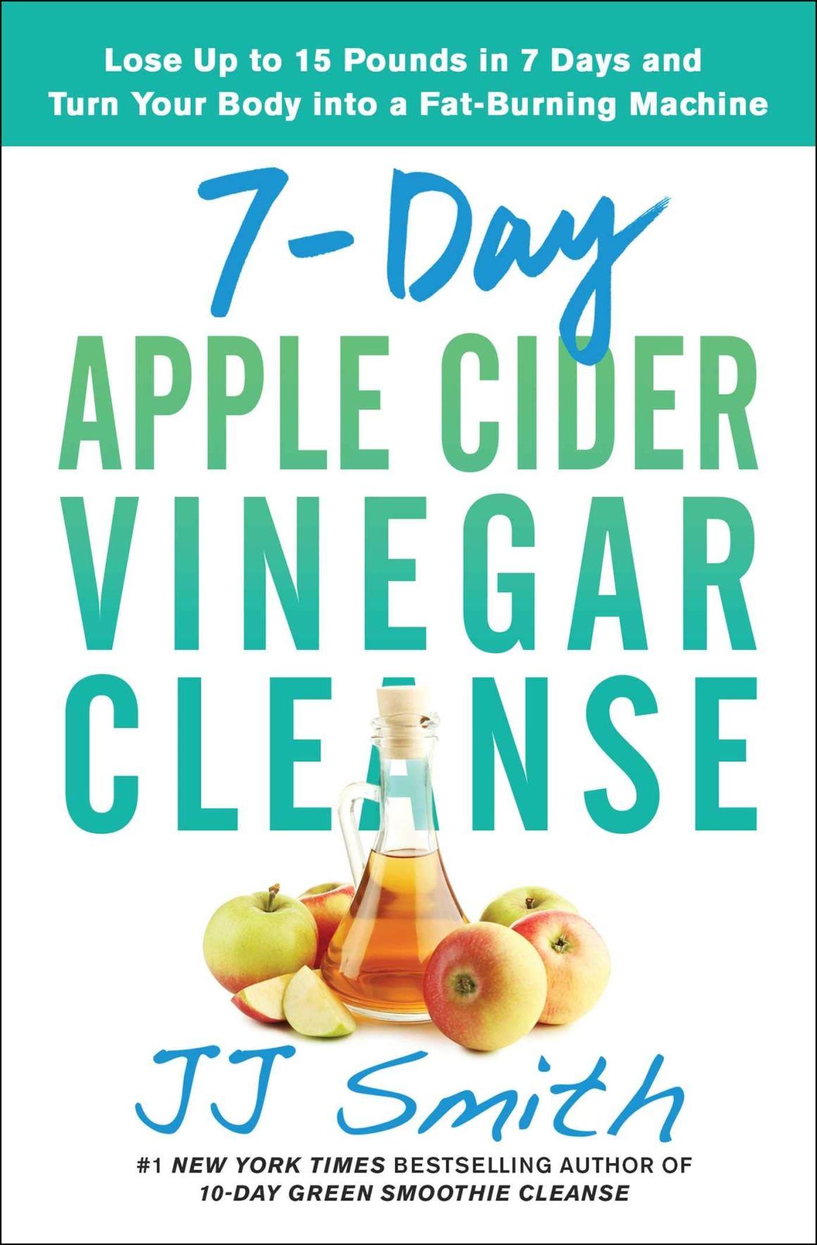 71Bck4jGNkL - 7-Day Apple Cider Vinegar Cleanse: Lose Up to 15 Pounds in 7 Days and Turn Your Body into a Fat-Burning Machine