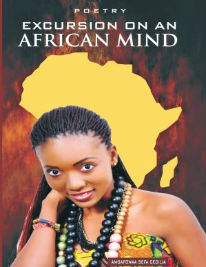Poetry Excursion On An African Mind: Cecilia Amoafowaa Sefa ...