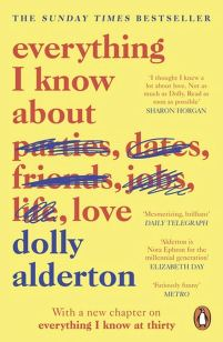 Everything I Know About Love: Alderton, Dolly: 9780241982105: Amazon.com:  Books