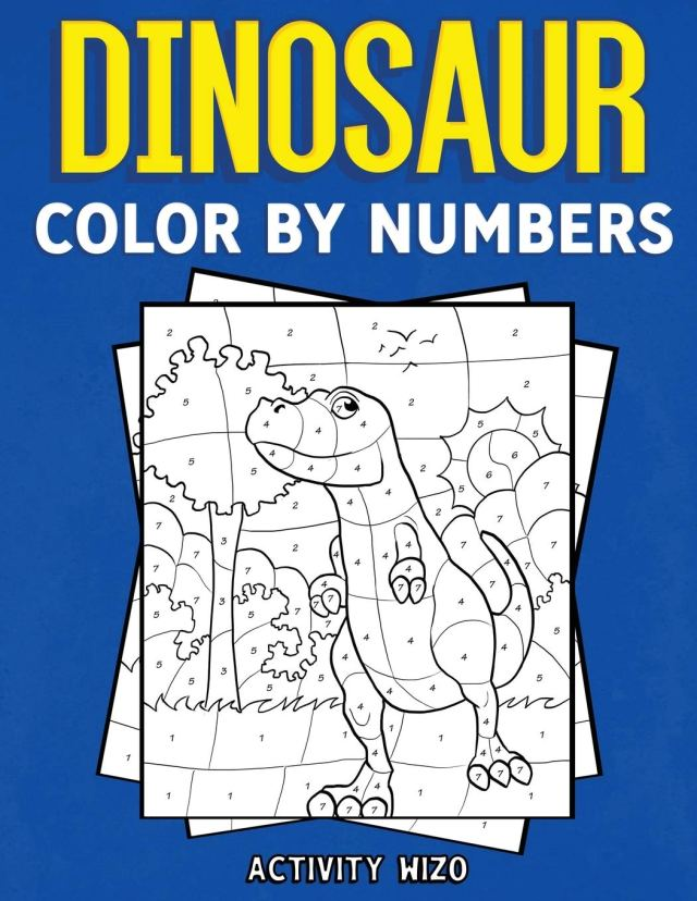 Dinosaur Color By Numbers: Coloring Book for Kids Ages 17-17: Wizo