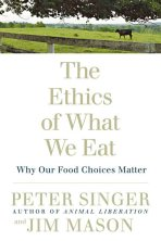Amazon.com: The Ethics of What We Eat: Why Our Food Choices Matter ...