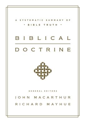 Biblical Doctrine: A Systematic Summary of Bible Truth: MacArthur ...