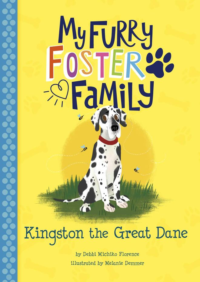 Kingston the Great Dane (My Furry Foster Family): Florence, Debbi Michiko,  Demmer, Melanie: 9781515870920: Amazon.com: Books