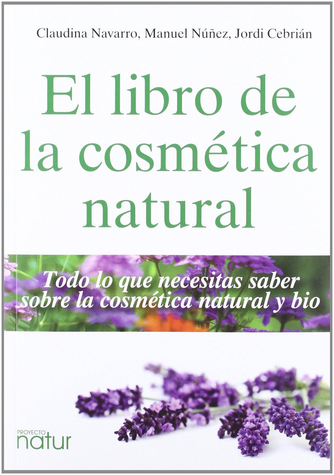 Libro De La Cosmética Natural,El: Todo lo