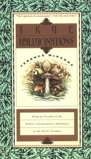 True Hallucinations: Being an Account of the Author's ...
