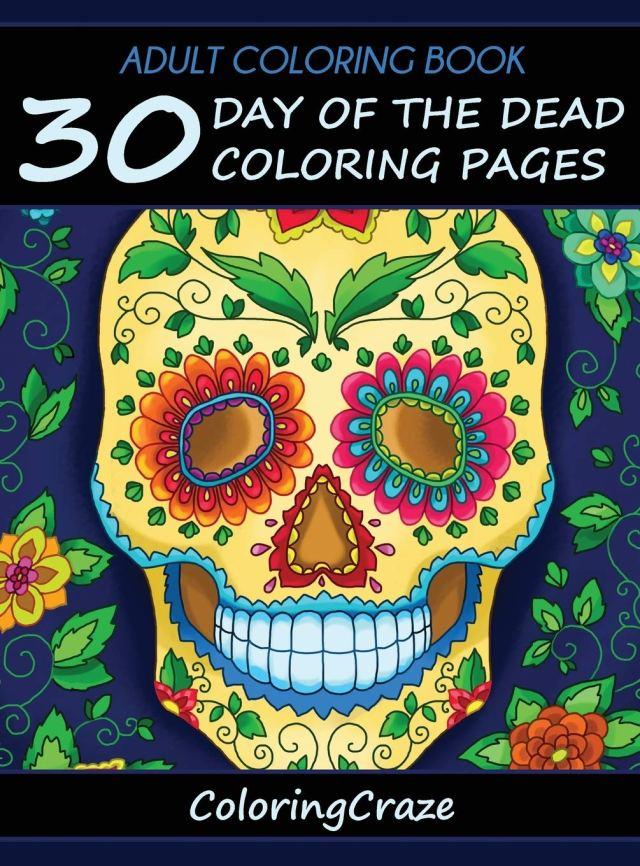 Adult Coloring Book: 15 Day Of The Dead Coloring Pages, Día De Los