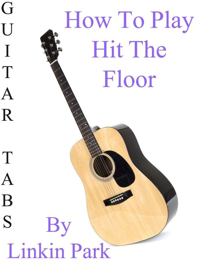 Linkin Park Hit The Floor Tab Wikizie