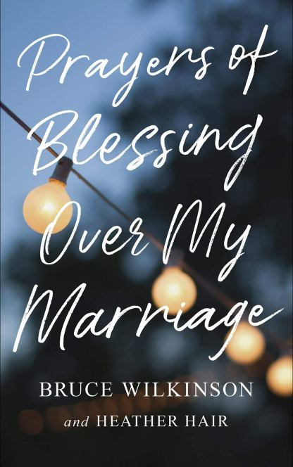 Image result for Prayers of Blessing Over Your Husband by Bruce Wilkinson and Heather Hair