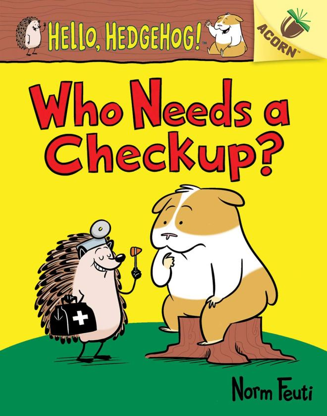 Amazon.com: Who Needs a Checkup?: An Acorn Book (Hello, Hedgehog #3)  (9781338281446): Feuti, Norm, Feuti, Norm: Books