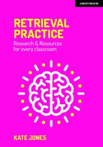 Retrieval Practice: Research & Resources for every classroom ...