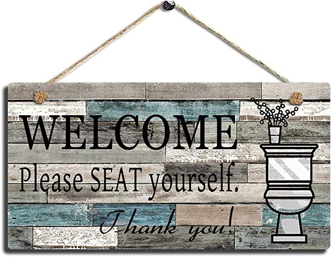Printed Wood Plaque Sign Wall Hanging Welcome Sign Please Seat yourself Wall Art Sign Size 11.5