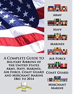A Complete Guide To Military Ribbons Of The United States Army Navy Marines