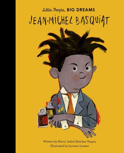LITTLE PEOPLE BIG DREAMS JEAN-MICHEL BASQUIAT /ANGLAIS: SANCHEZ VEGARA  ISABE: 9780711245792: Amazon.com: Books