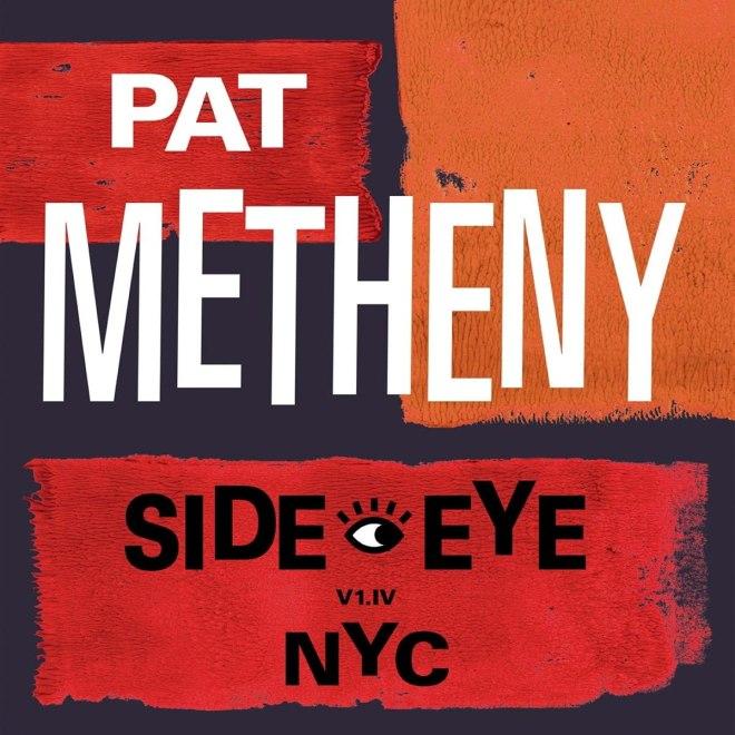 Pat Metheny - Side-Eye NYC (V1.IV) - Amazon.com Music