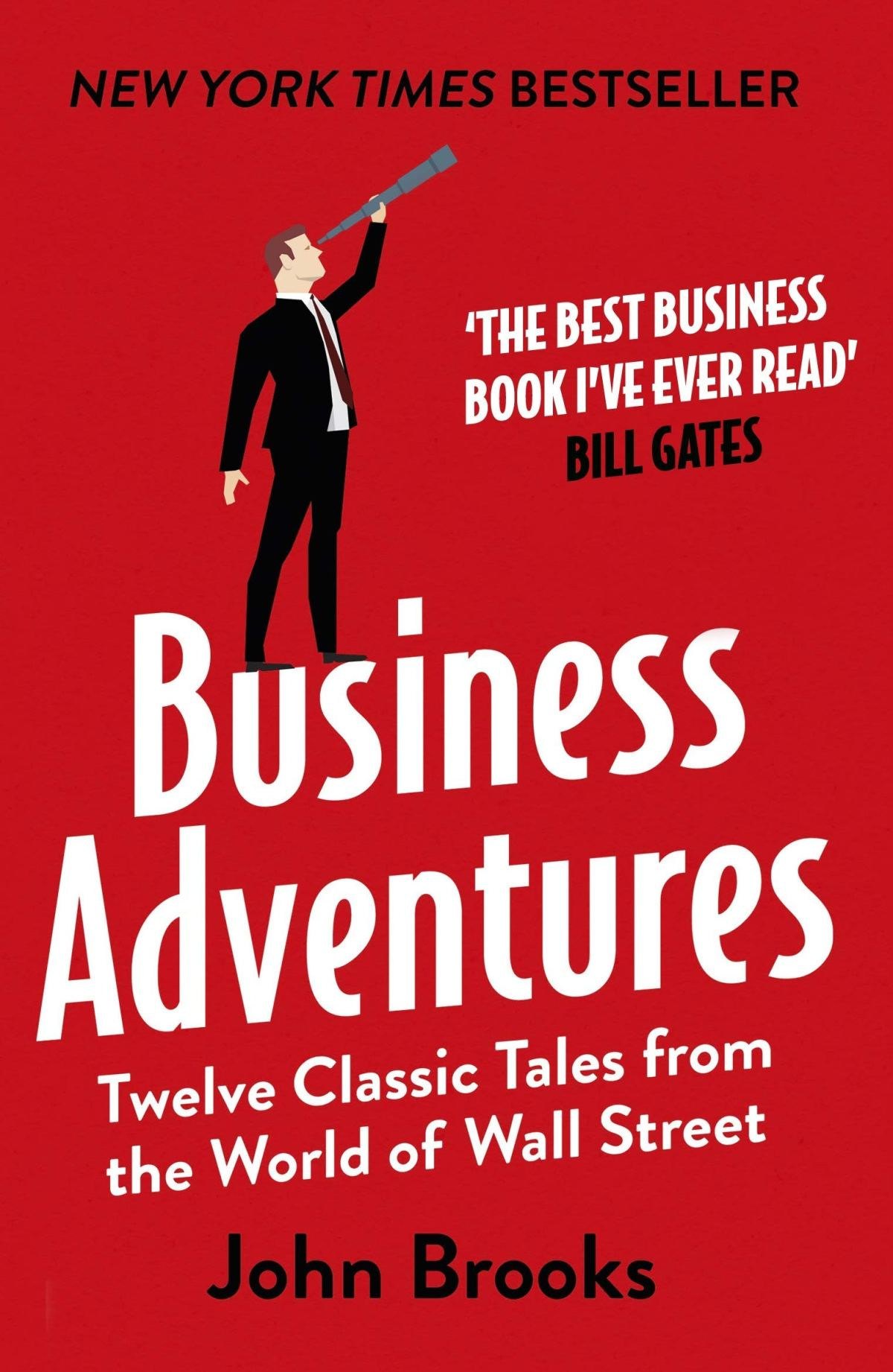 Business Adventures: Twelve Classic Tales from the World of Wall Street - TOP 5 Livros recomendados por Warren Buffet