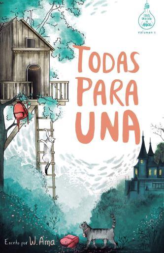 Todas para una (Serie Ideas en la casa del árbol. Volumen 1): Novela infantil-juvenil.