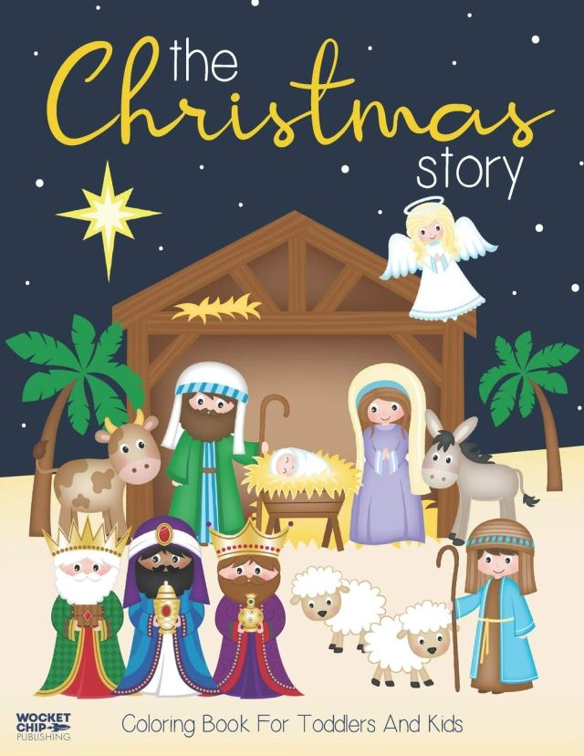 The Christmas Story Coloring Book For Toddlers and Kids: Jesus and