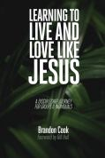 Image result for Learning to Live and Love Like Jesus: A Discipleship Journey for Groups and Individuals.