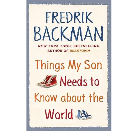 Cosas que mi hijo necesita saber sobre el mundo de Fredrik Backman
