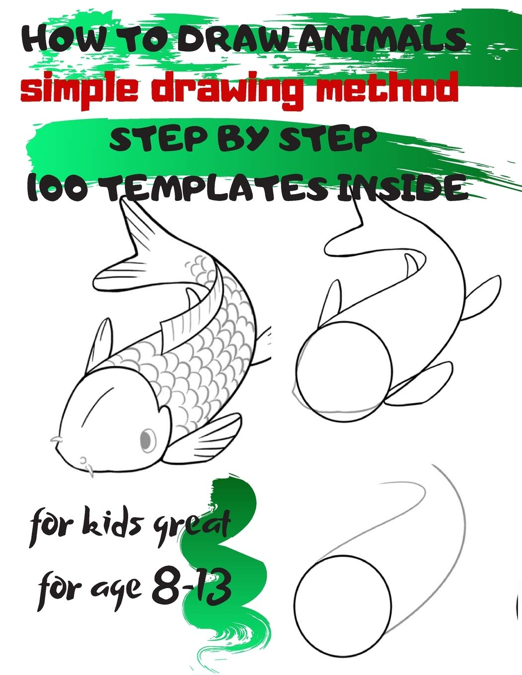 How To Draw Animals Simple Drawing Method Step By Step 100 Templates Inside Sketchbook For Kids 100 Drawings Cool Stuff For Kids Great For Age 8 13 Amazon Co Uk Project Universal 9781677174775 Books