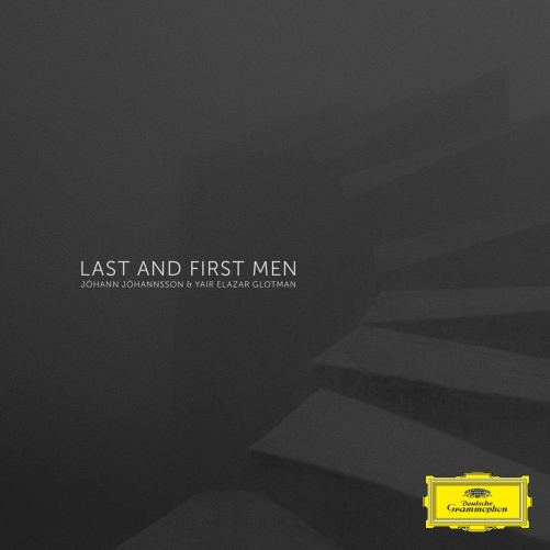Last and First Men: Jóhann Jóhannsson, Yair Elazar Glotman: Amazon.fr: Musique